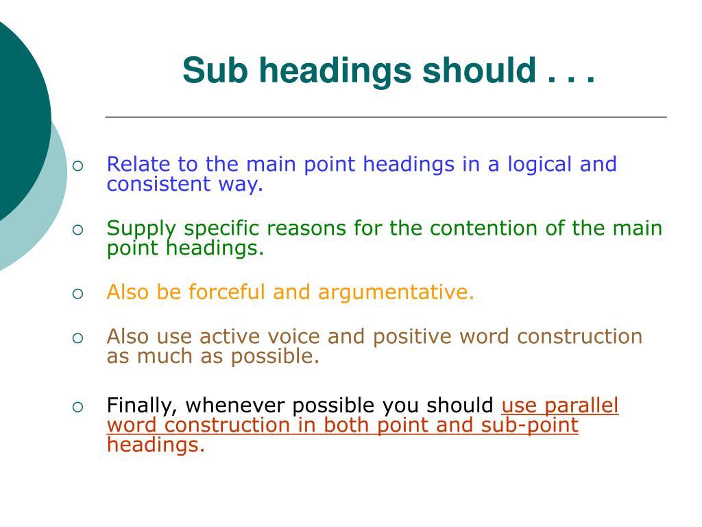Sub headings should . . .