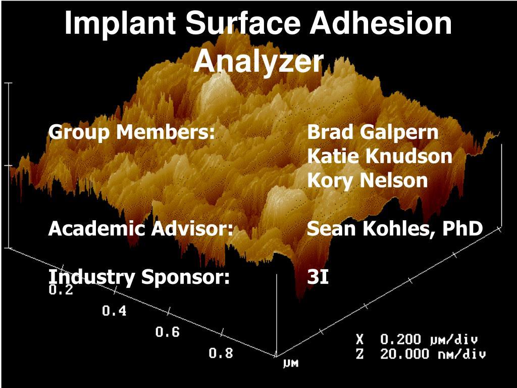 implant surface adhesion analyzer l.