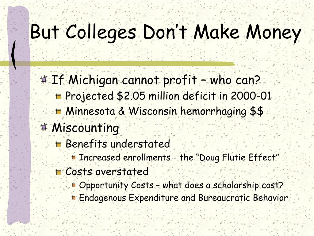 But Colleges Don't Make Money