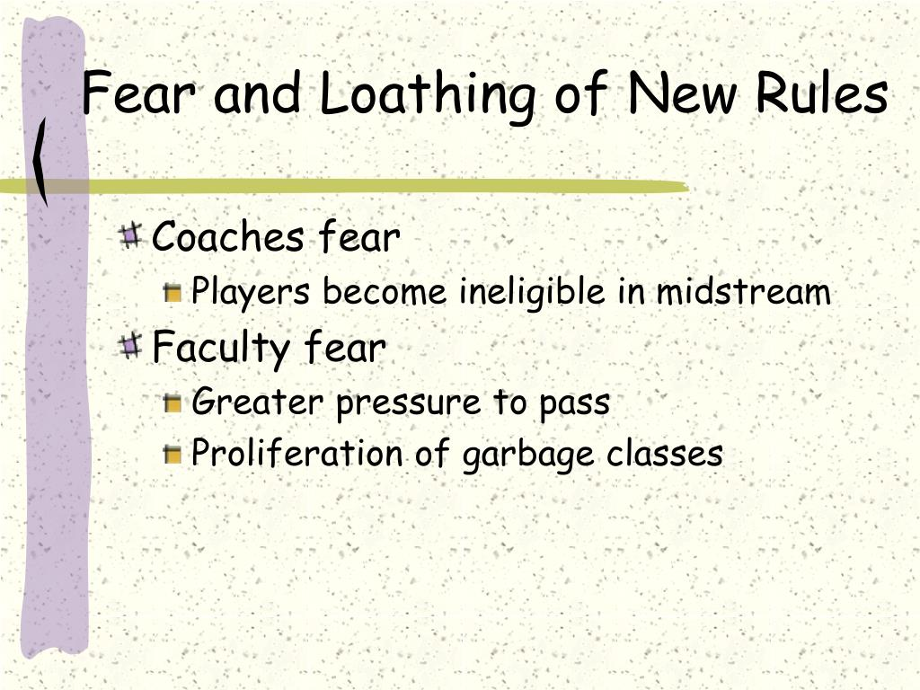 Fear and Loathing of New Rules