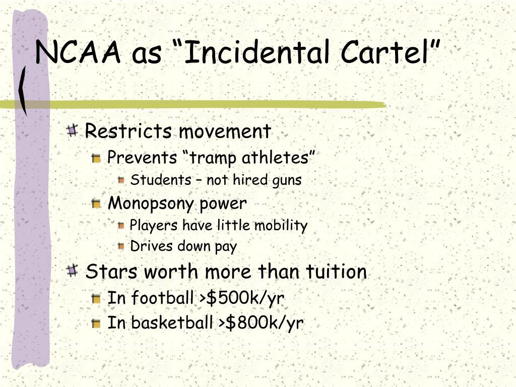 "NCAA as ""Incidental Cartel"""