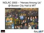 nglac 2003 heroes among us @ boston city hall mit