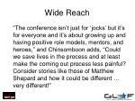 wide reach