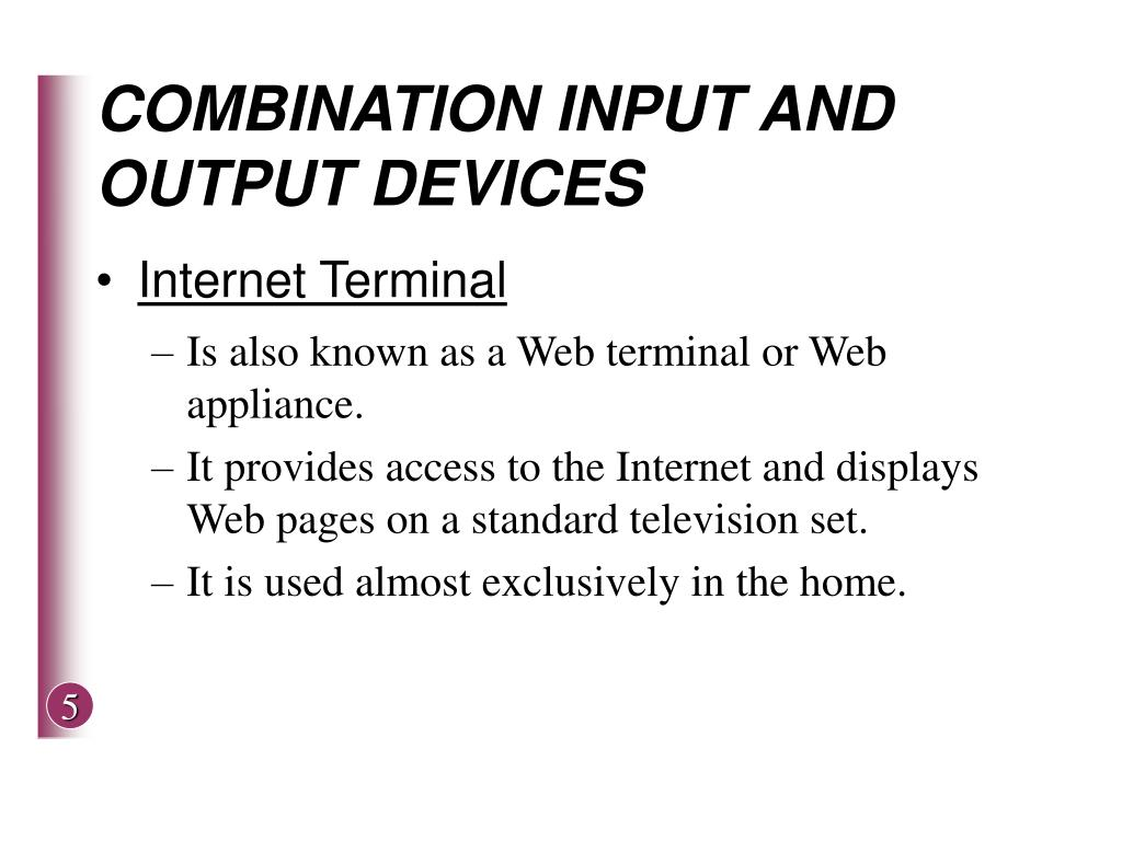 COMBINATION INPUT AND OUTPUT DEVICES