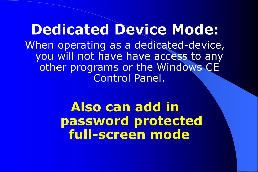Dedicated Device Mode: