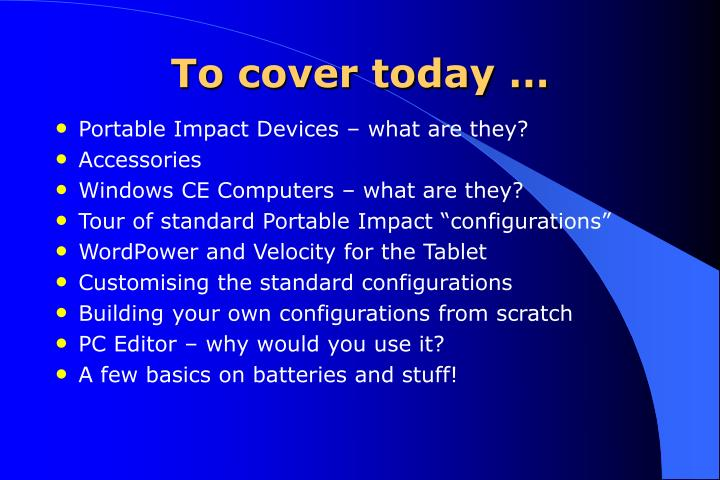 To cover today