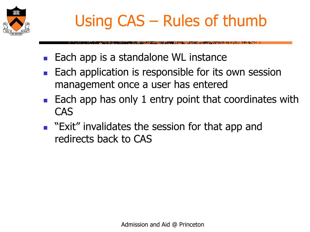 Using CAS – Rules of thumb