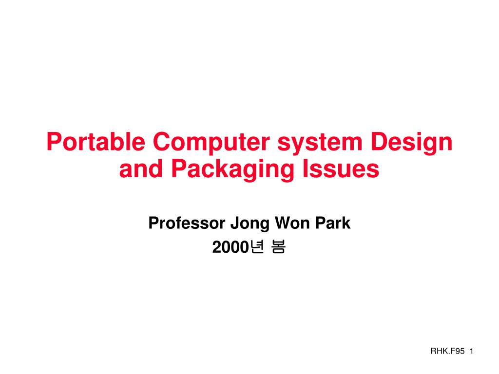 portable computer system design and packaging issues l.