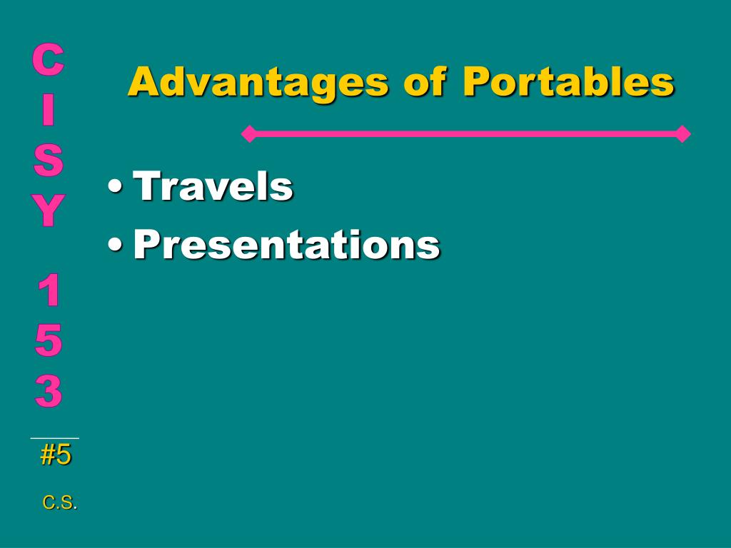 Advantages of Portables