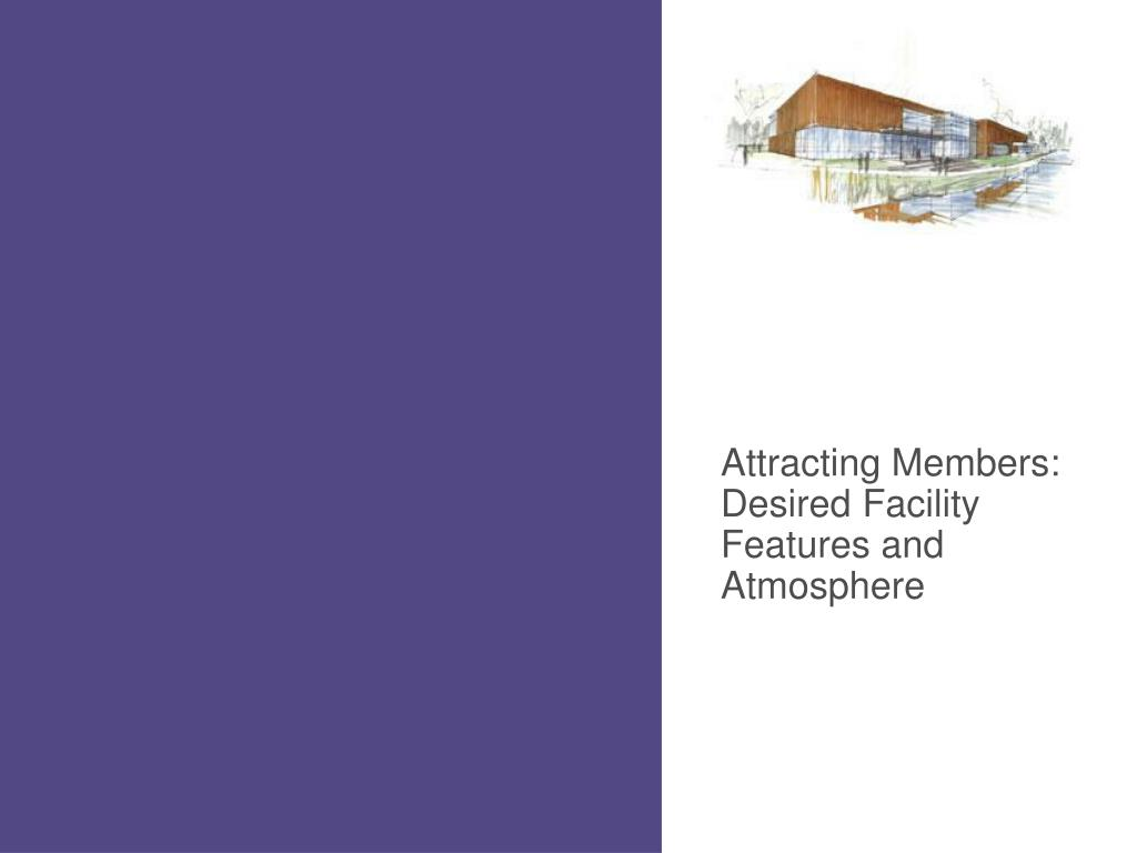 Attracting Members: Desired Facility Features and Atmosphere