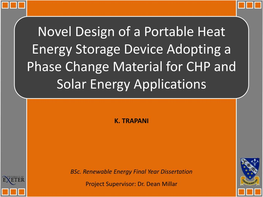 Novel Design of a Portable Heat Energy Storage Device Adopting a Phase Change Material for CHP and Solar Energy Applications