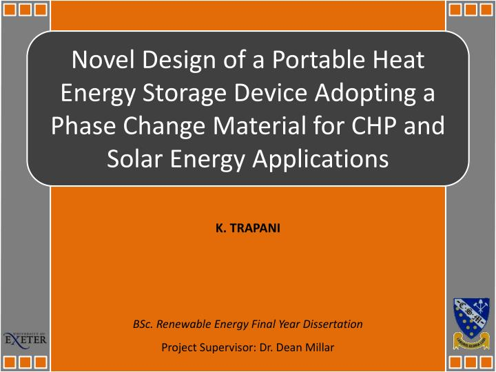 Novel Design of a Portable Heat Energy Storage Device Adopting a Phase Change Material for CHP and S...