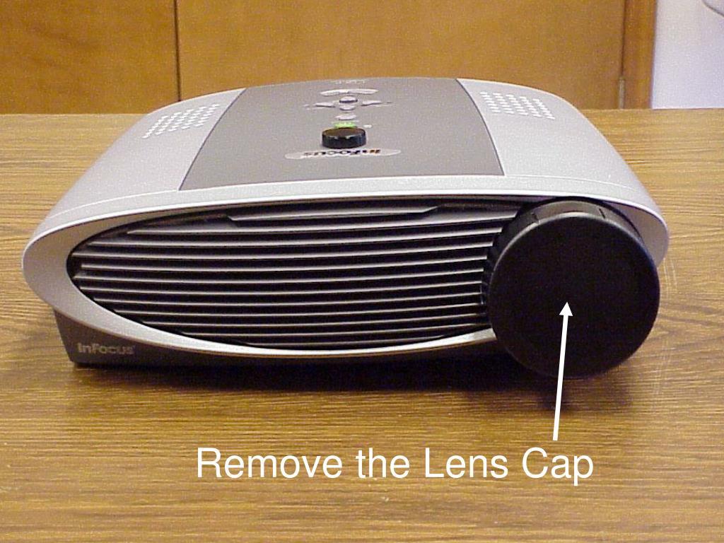 Remove the Lens Cap
