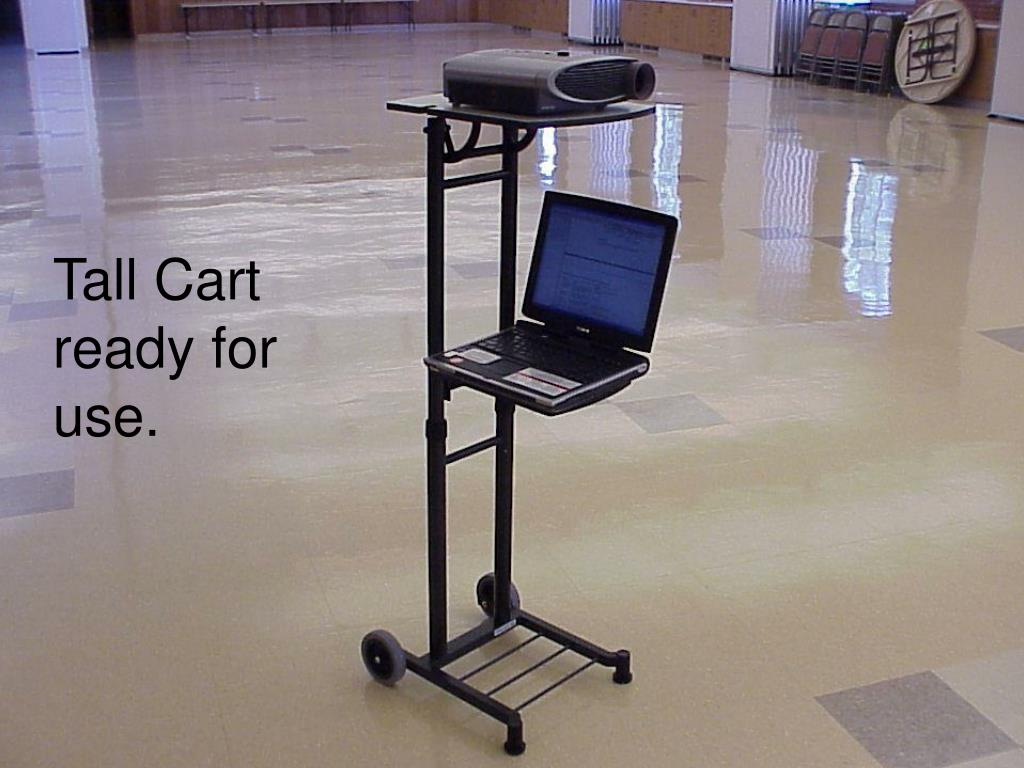 Tall Cart ready for use.