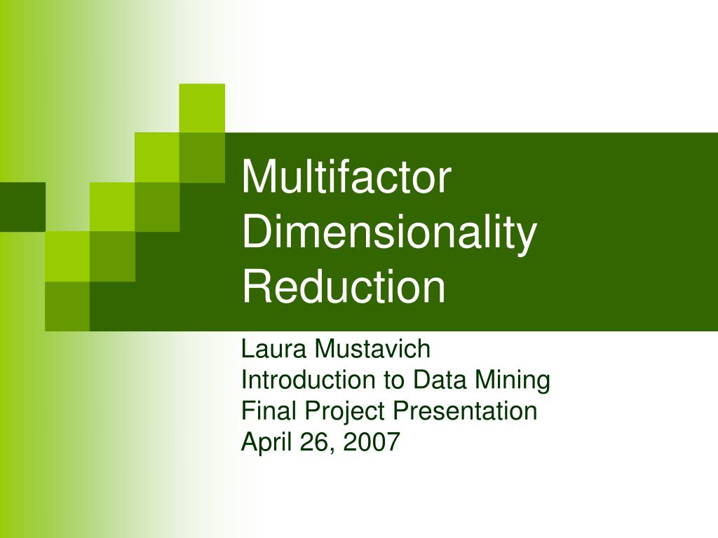 PPT - Multifactor Dimensionality Reduction PowerPoint
