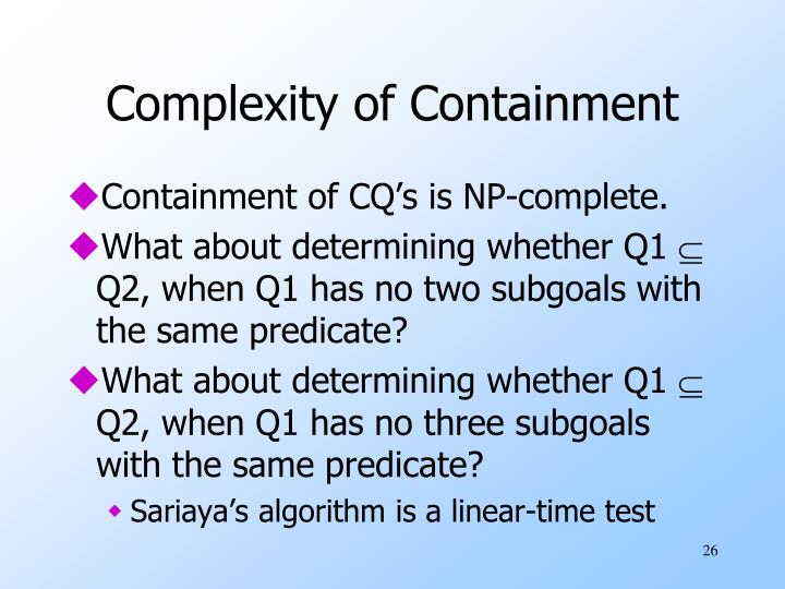 Complexity of Containment