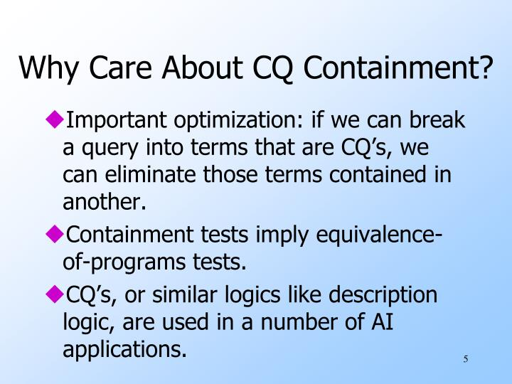 Why Care About CQ Containment?