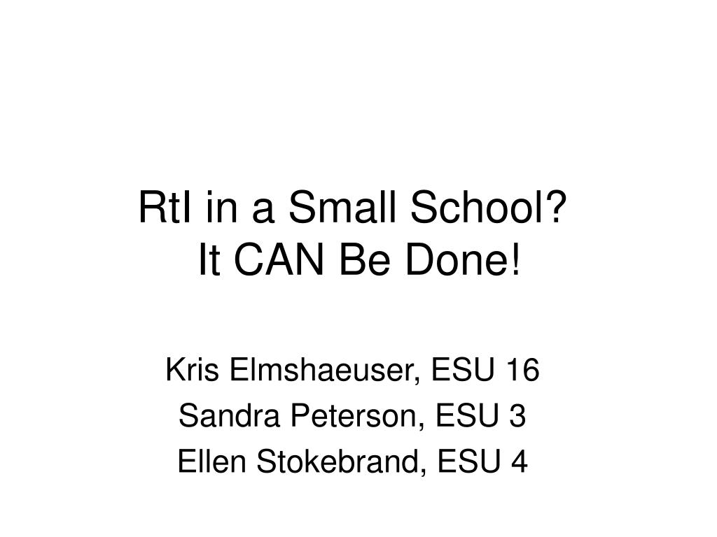 rti in a small school it can be done l.