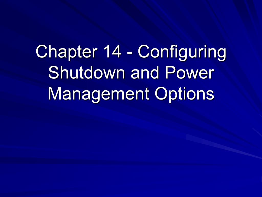 chapter 14 configuring shutdown and power management options l.
