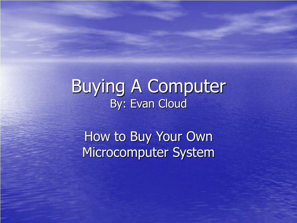 buying a computer by evan cloud l.