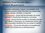 hipaa s final security rule general requirements