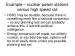 example nuclear power stations versus high speed rail