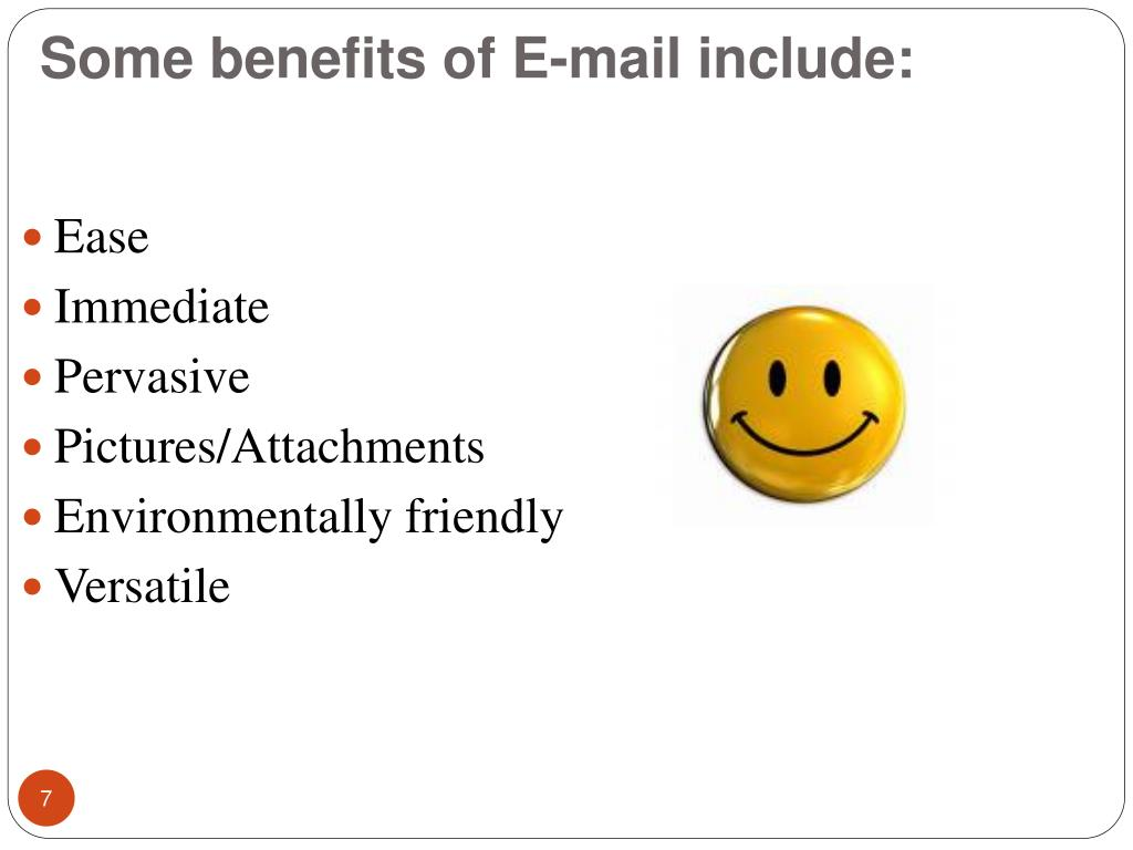 Some benefits of E-mail include: