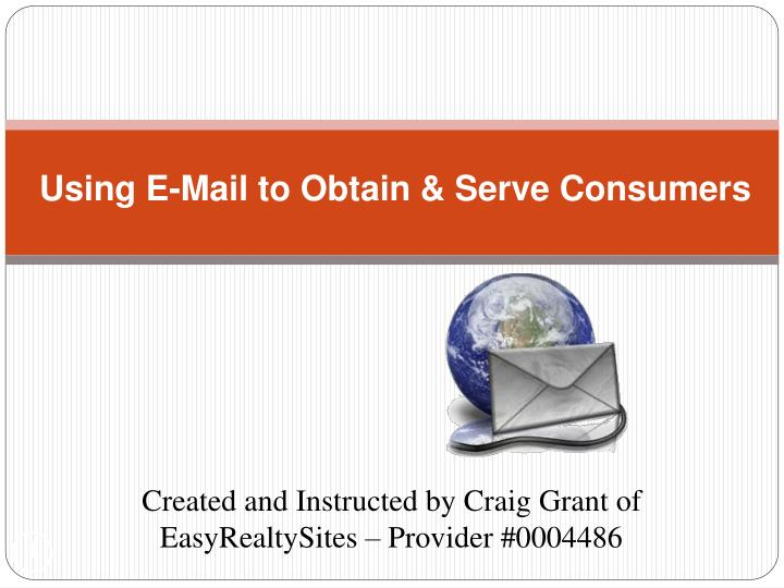Using e mail to obtain serve consumers