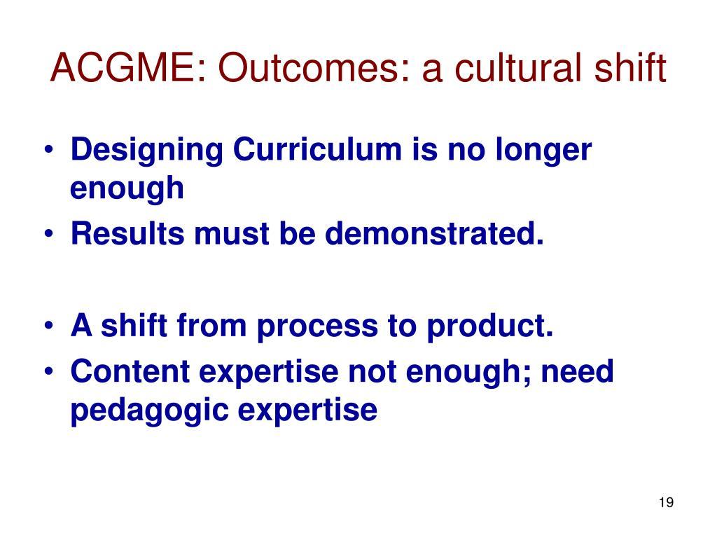 ACGME: Outcomes: a cultural shift