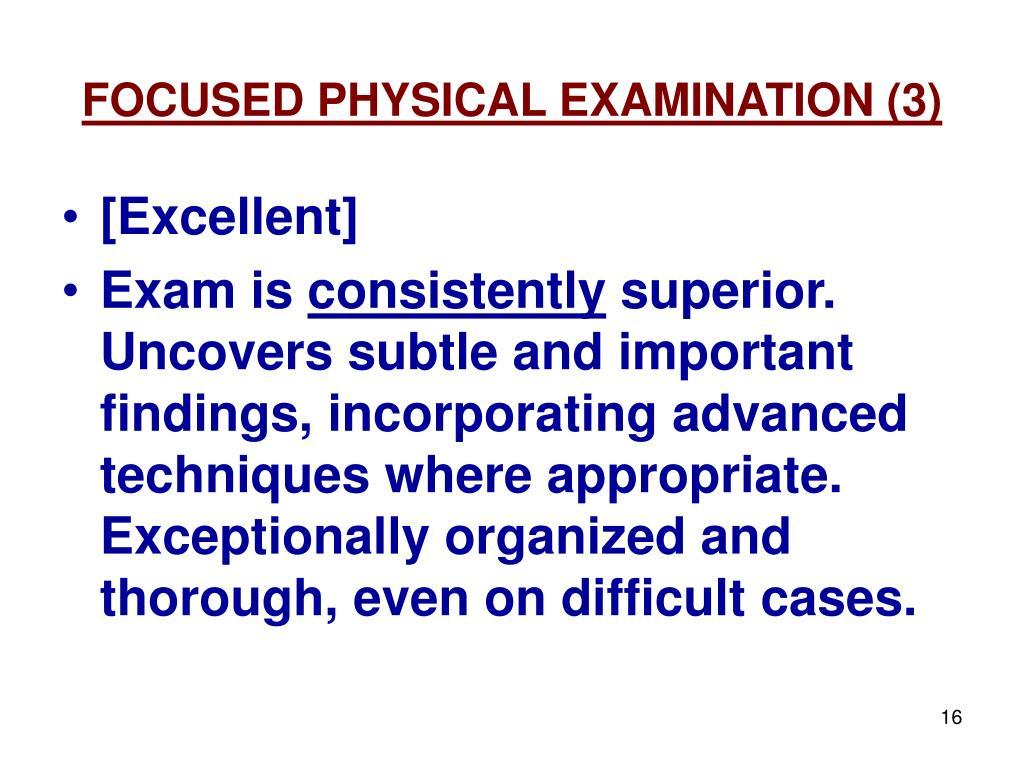 FOCUSED PHYSICAL EXAMINATION (3)