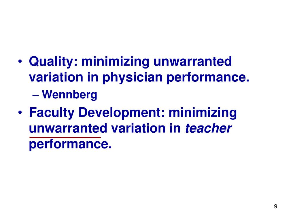 Quality: minimizing unwarranted variation in physician performance.