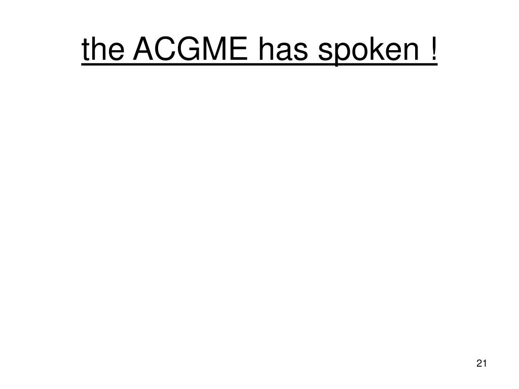 the ACGME has spoken !