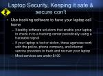 laptop security keeping it safe secure con t