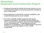 remember equipment and construction projects