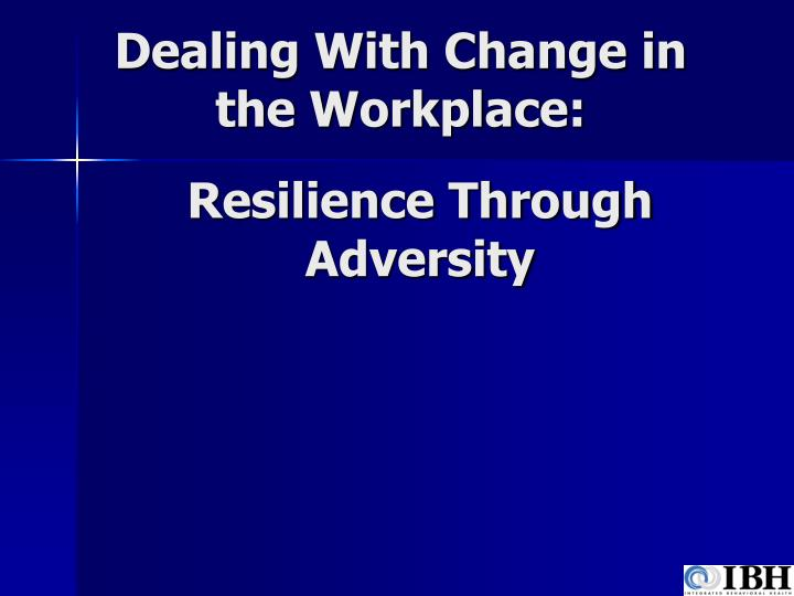 dealing with change in the workplace n.
