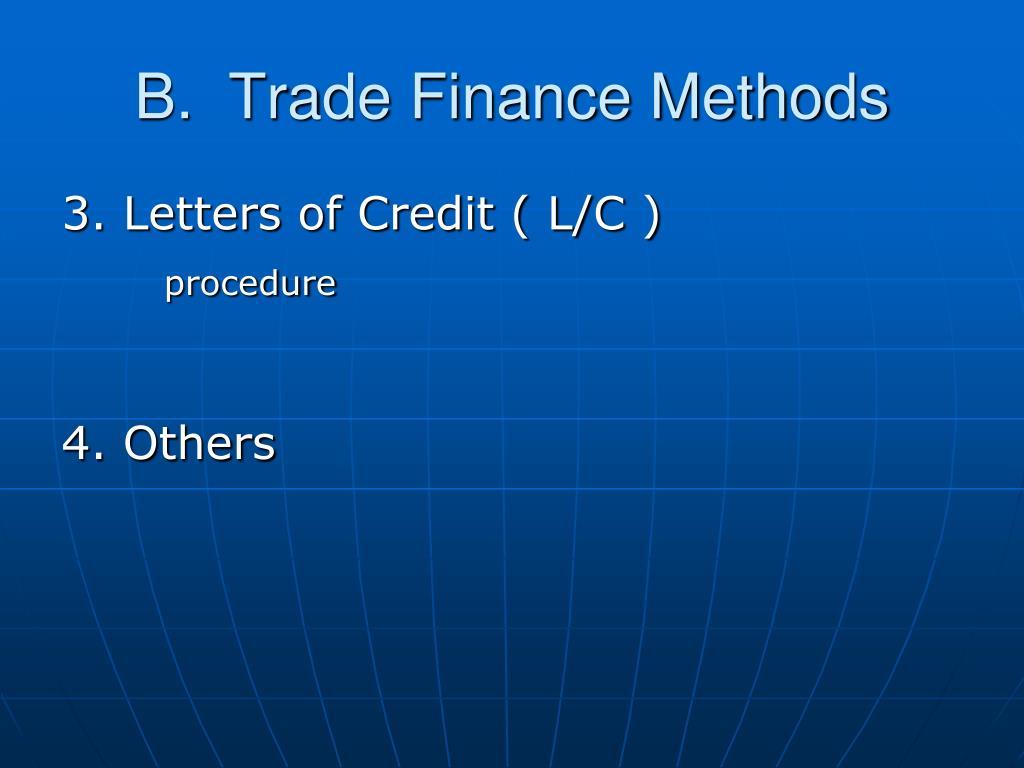 B.  Trade Finance Methods
