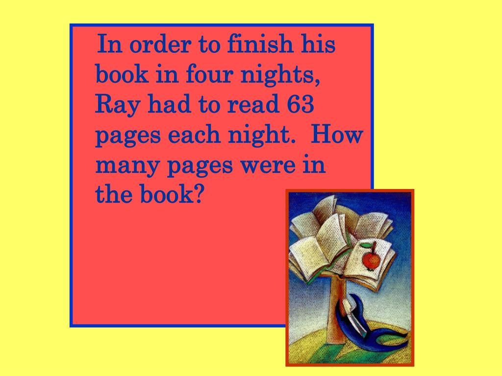 In order to finish his book in four nights, Ray had to read 63 pages each night.  How many pages were in the book?