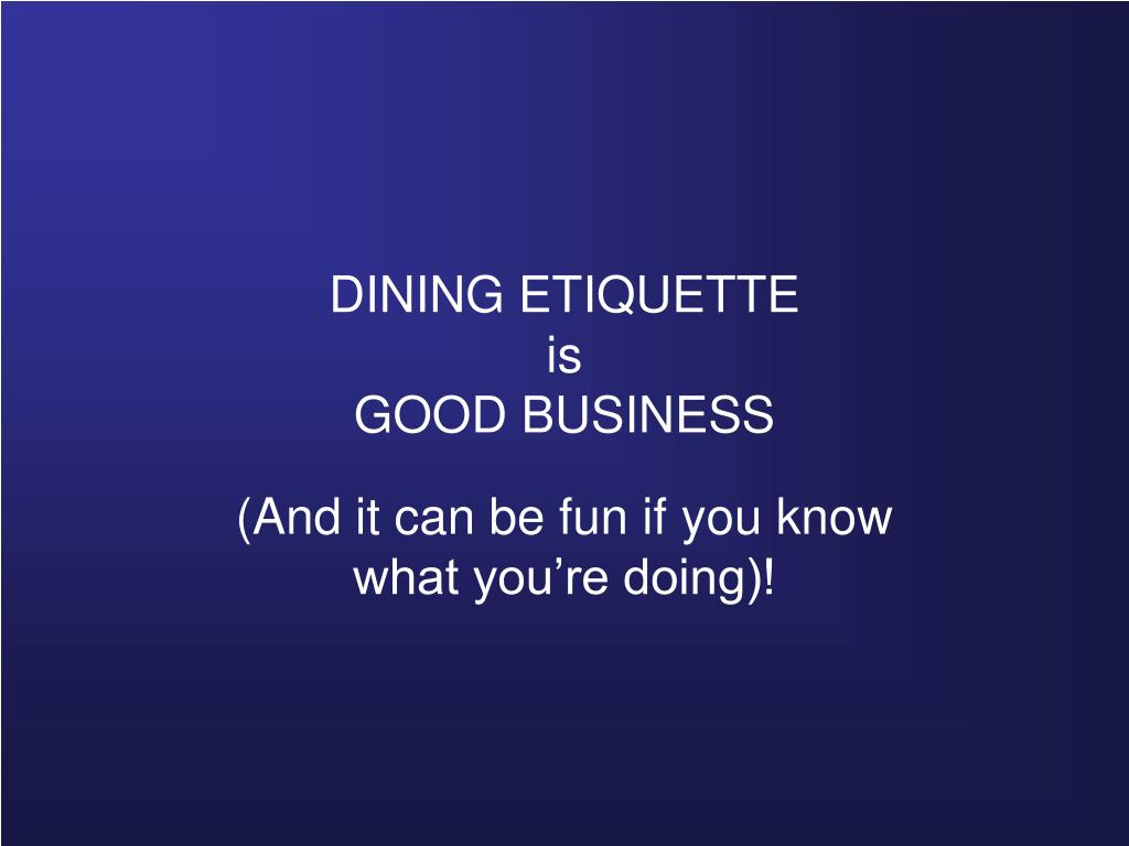 dining etiquette is good business l.