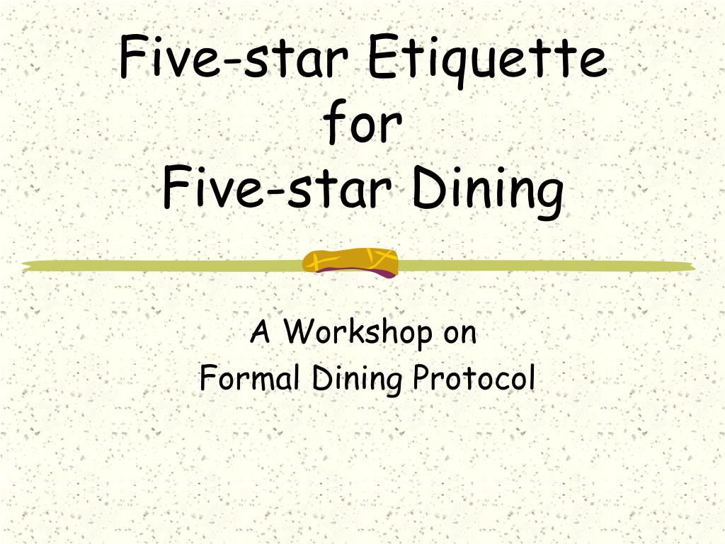 five star etiquette for five star dining l.
