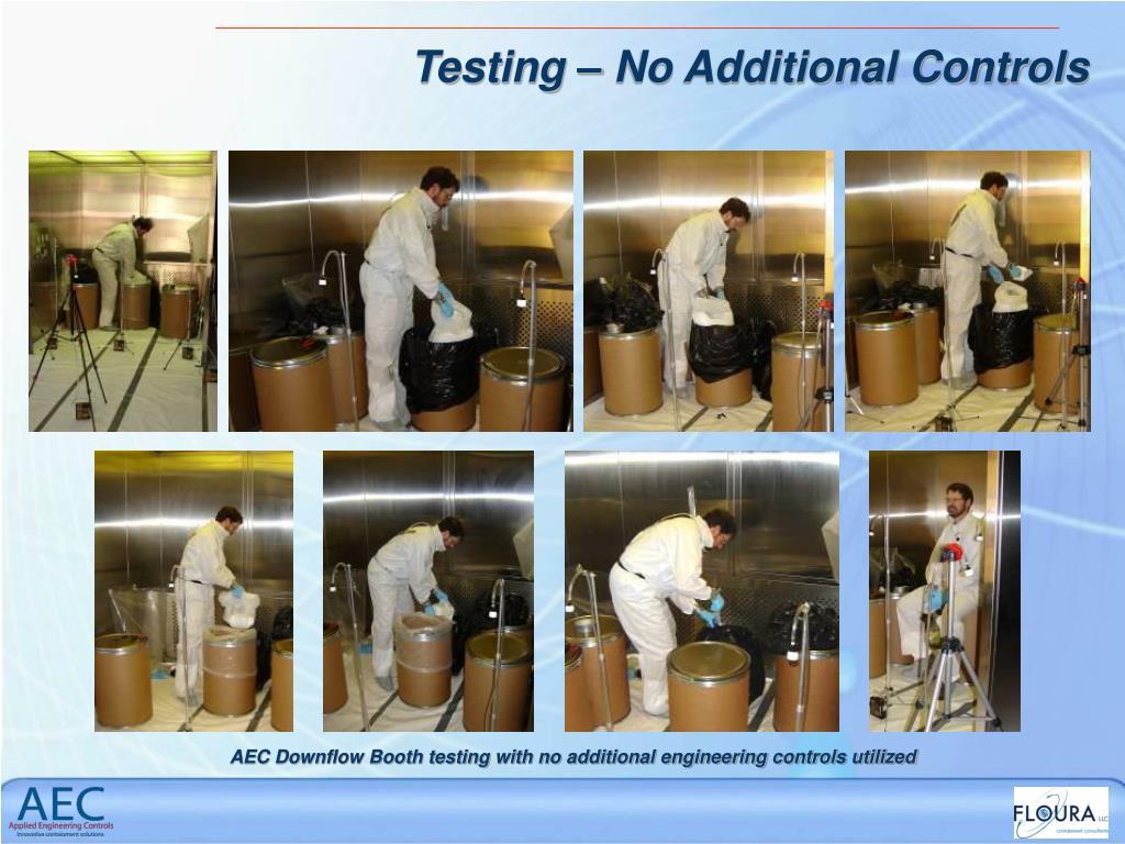 Testing – No Additional Controls