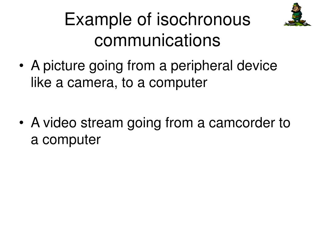 Example of isochronous communications