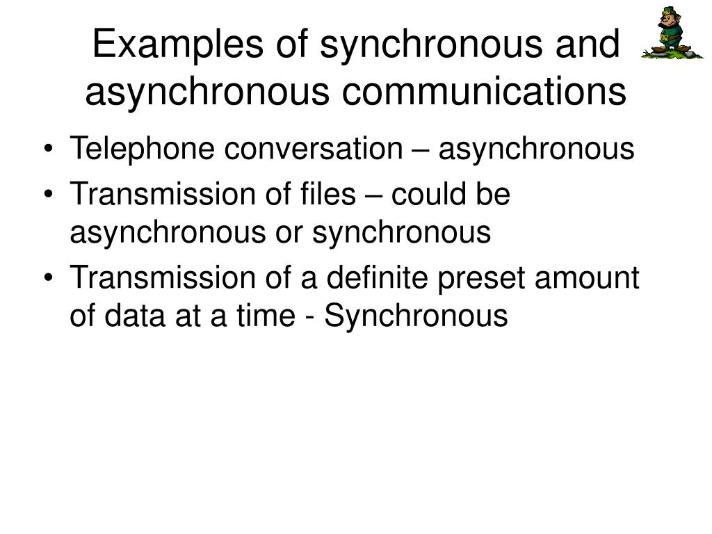 Examples of synchronous and asynchronous communications