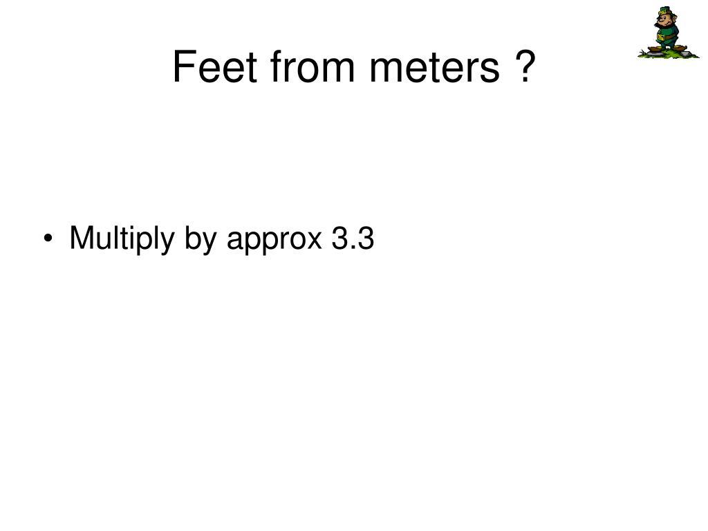 Feet from meters ?