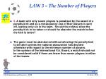 law 3 the number of players19