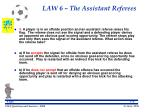 law 6 the assistant referees56