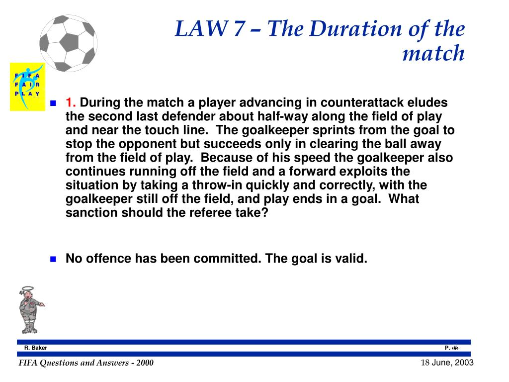 LAW 7 – The Duration of the match