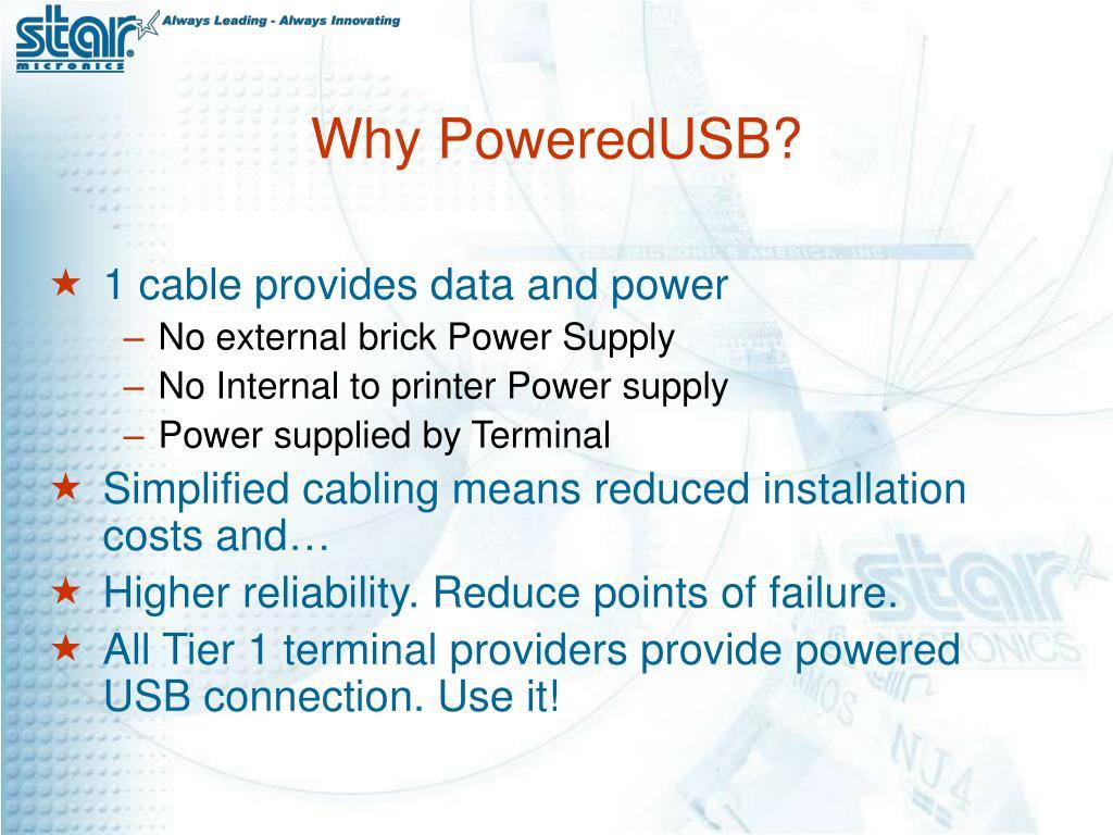 Why PoweredUSB?
