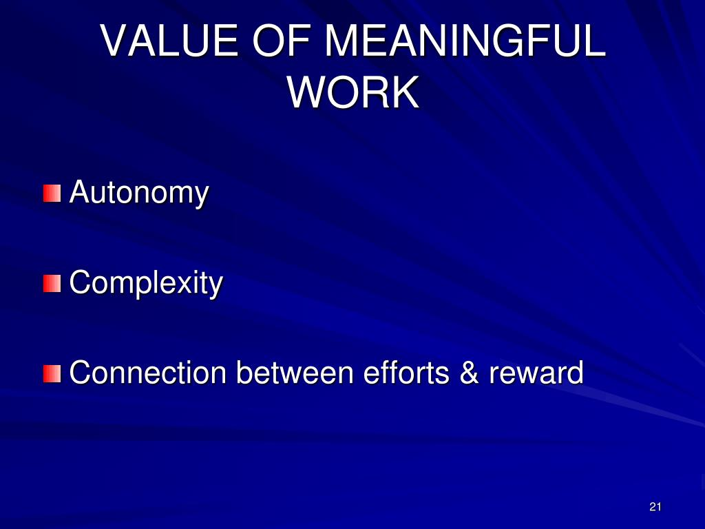 VALUE OF MEANINGFUL WORK