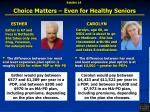 choice matters even for healthy seniors