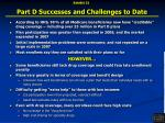 part d successes and challenges to date